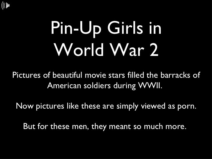 Pin-Up Girls in World War 2 Pictures of beautiful movie stars filled the barracks of American soldiers during WWII.  Now p...