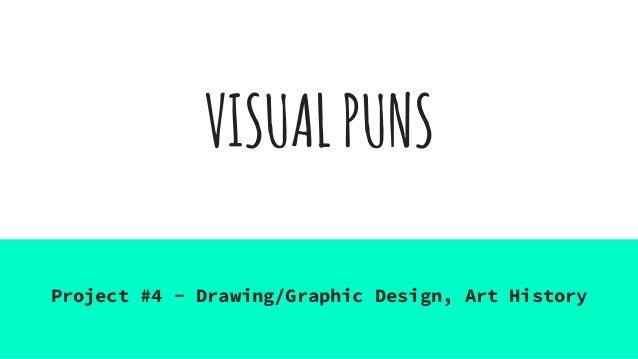 VISUALPUNS Project #4 - Drawing/Graphic Design, Art History