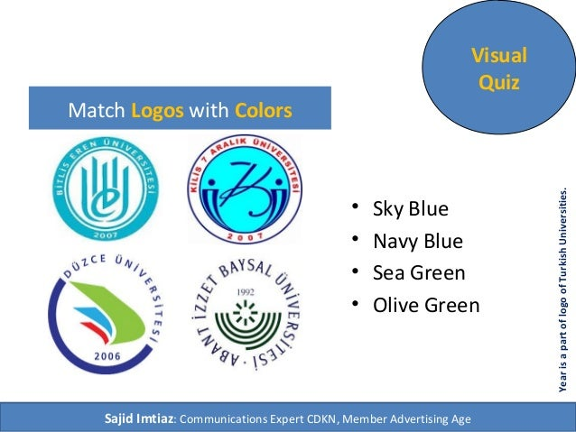 Match Logos with Colors • Sky Blue • Navy Blue • Sea Green • Olive Green Visual Quiz Sajid Imtiaz: Communications Expert C...