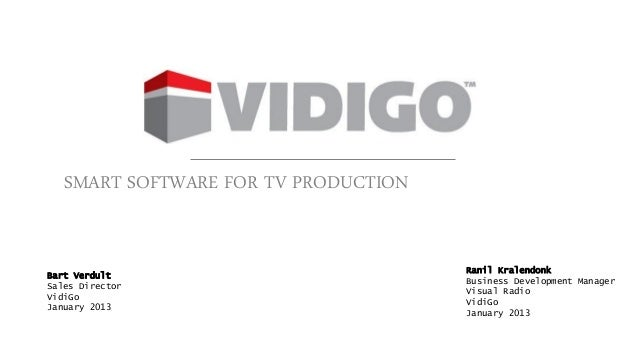 SMART SOFTWARE FOR TV PRODUCTION                                      Ranil KralendonkBart Verdult                        ...