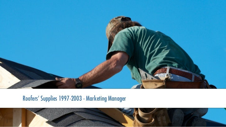Roofers' Supplies 1997-2003 - Marketing Manager