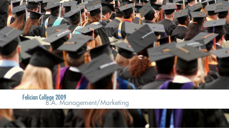 Felician College 2009             B.A. Management/Marketing