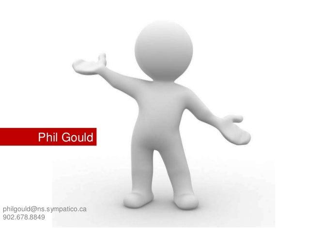 Phil Gould philgould@ns.sympatico.ca 902.678.8849