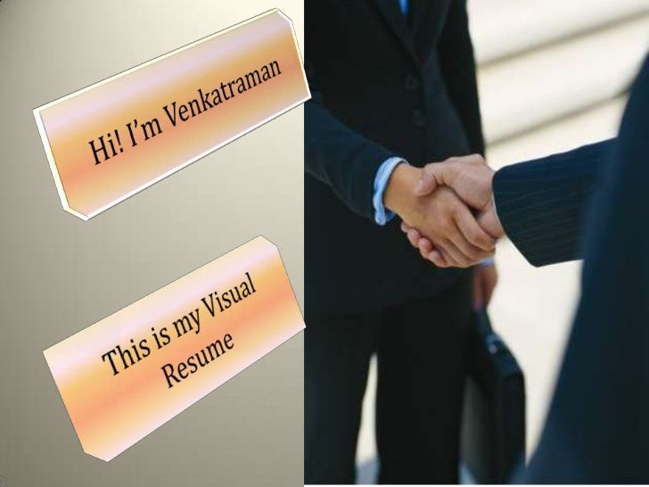 Hi! I'm Venkatraman<br />This is my Visual Resume<br />