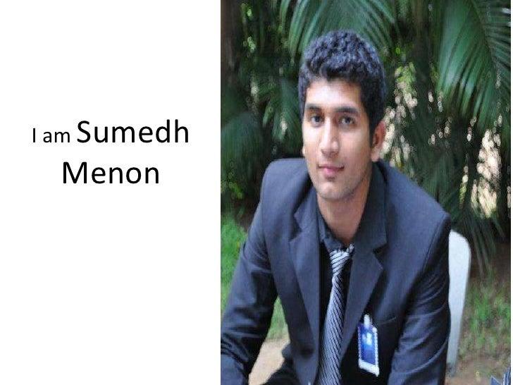 I am Sumedh  Menon