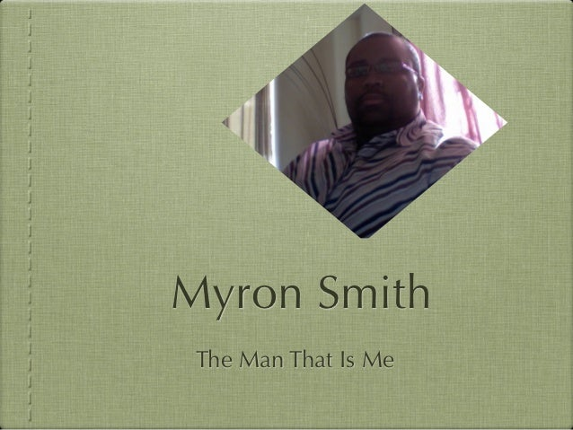 Myron Smith The Man That Is Me