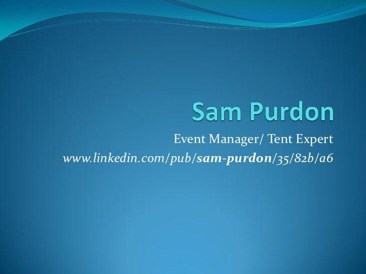 Event Manager/ Tent Expertwww.linkedin.com/pub/sam-purdon/35/82b/a6