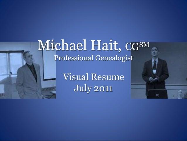 Michael Hait, CGSM Professional Genealogist Visual Resume July 2011