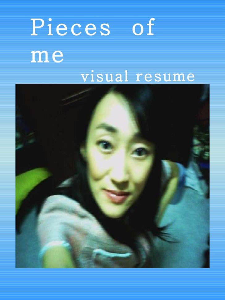 Pieces  of  me visual resume