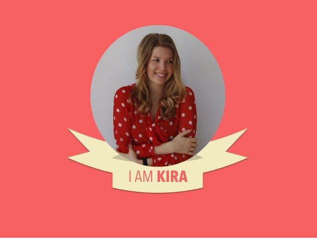 I AM KIRA