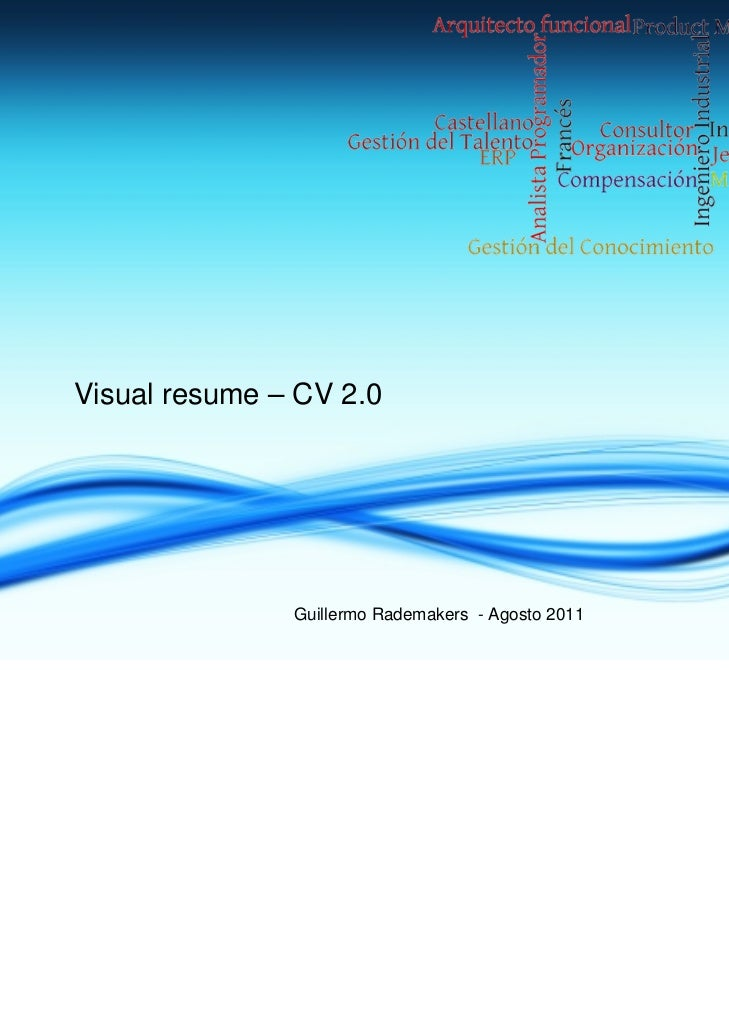 Visual resume – CV 2.0               Guillermo Rademakers - Agosto 2011