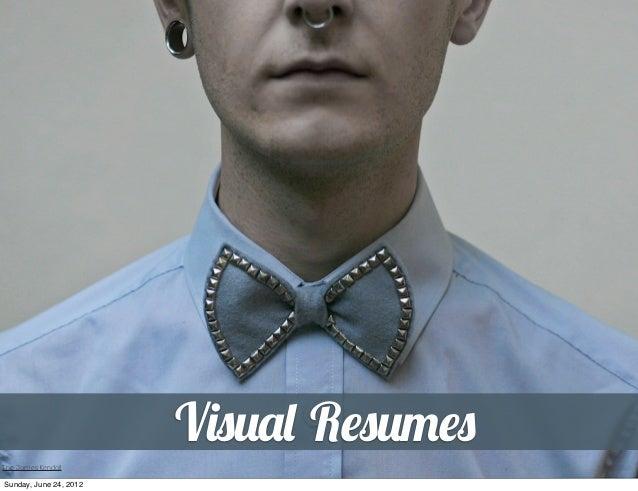 Visual ResumesThe James KendallSunday, June 24, 2012