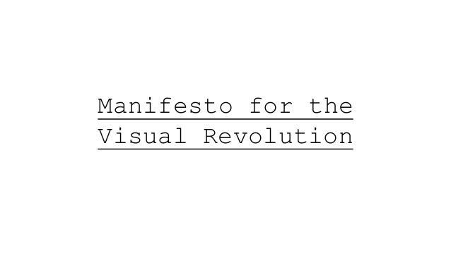 Manifesto for the Visual Revolution