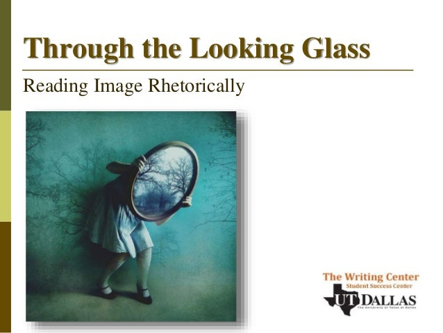 Through the Looking Glass Reading Image Rhetorically