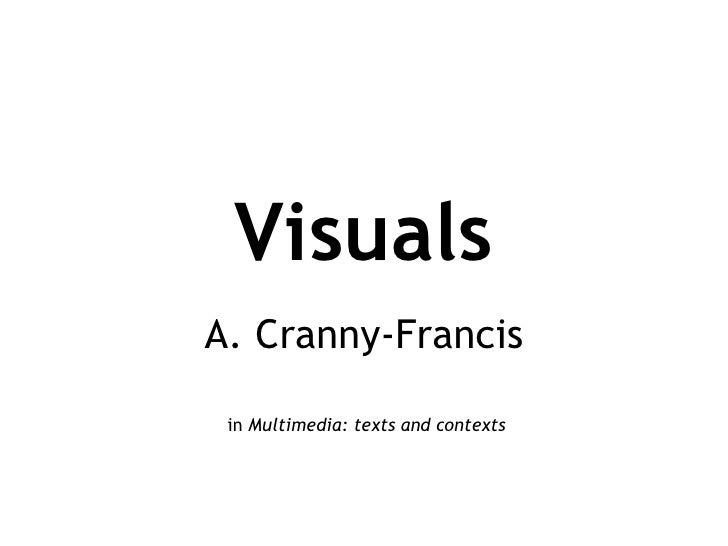 Visuals A. Cranny-Francis   in Multimedia: texts and contexts