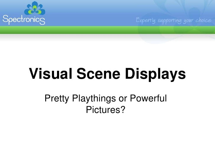 Visual Scene Displays<br />Pretty Playthings or Powerful Pictures?<br />
