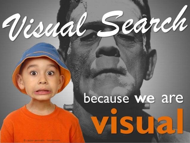 because we © cantor pannatto - Fotolia.com  are  visual