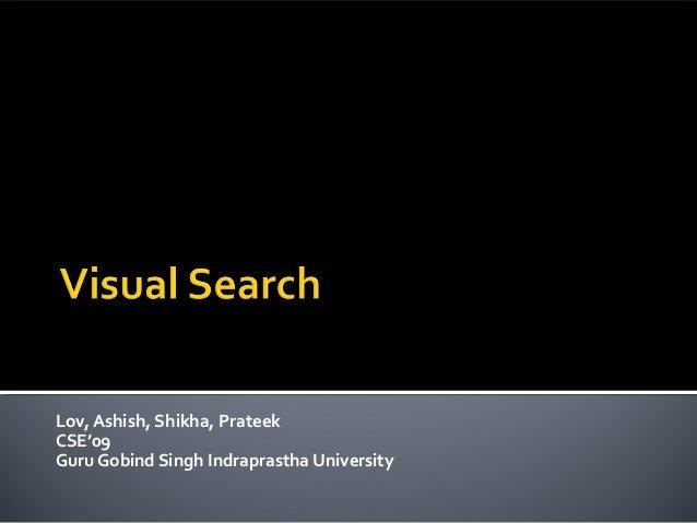 Lov, Ashish, Shikha, PrateekCSE'09Guru Gobind Singh Indraprastha University