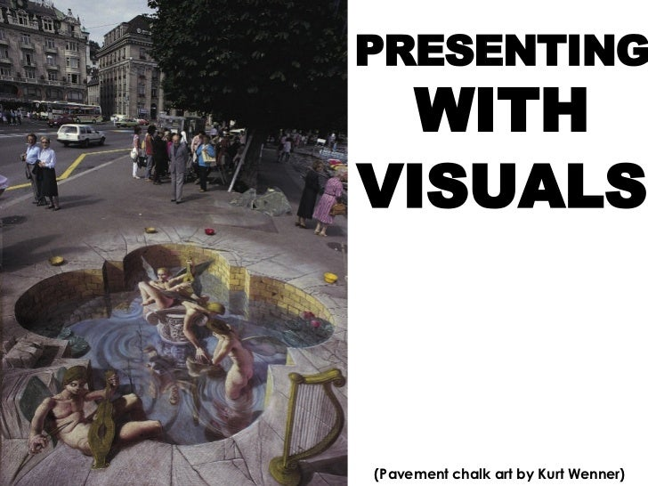 (Pavement chalk art by Kurt Wenner) WITH PRESENTING VISUALS