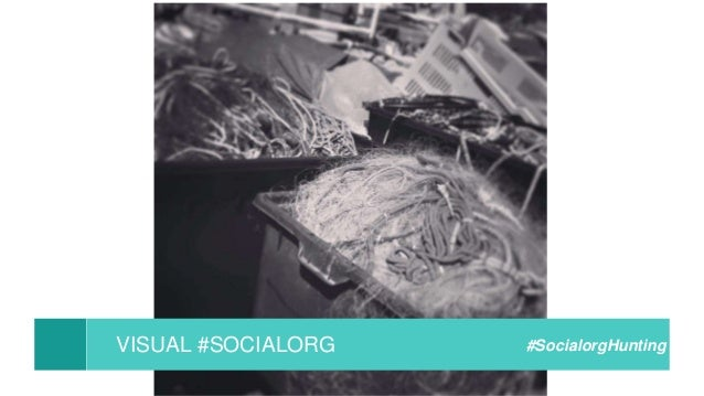 VISUAL #SOCIALORG #SocialorgHunting