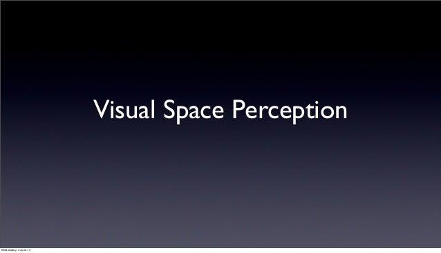 Visual Space Perception Wednesday, 4 June 14