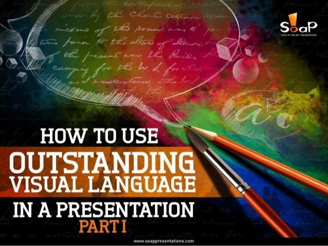 How to Use Outstanding Visual Language in a Presentation – Part I Slide 1