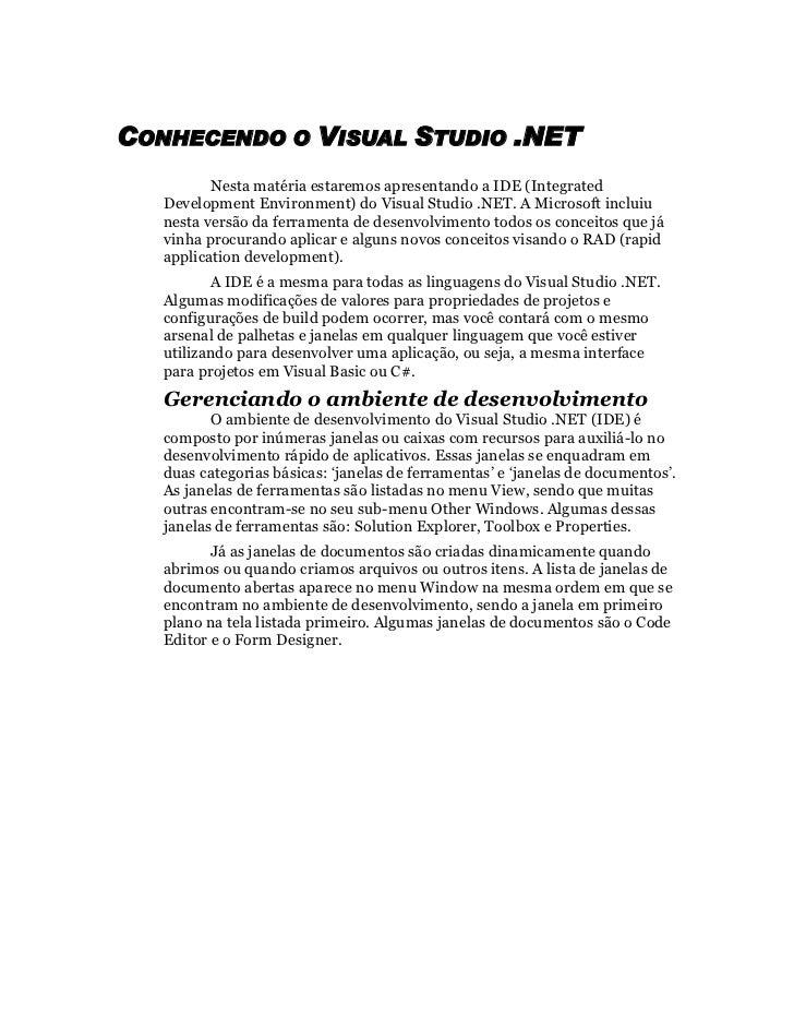 CONHECENDO O VISUAL STUDIO .NET          Nesta matéria estaremos apresentando a IDE (Integrated   Development Environment)...