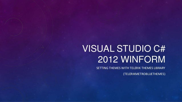 Winform] Visual studio C# 2012 Setting themes with telerik