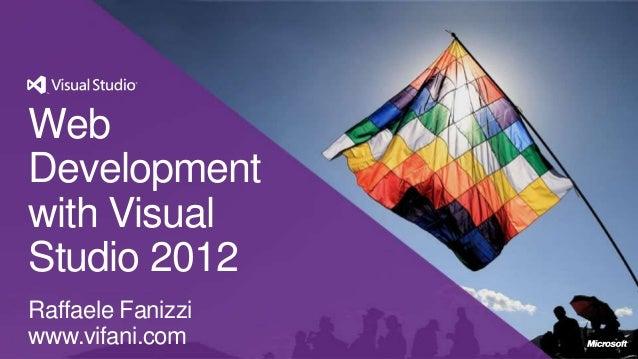 WebDevelopmentwith VisualStudio 2012Raffaele Fanizziwww.vifani.com