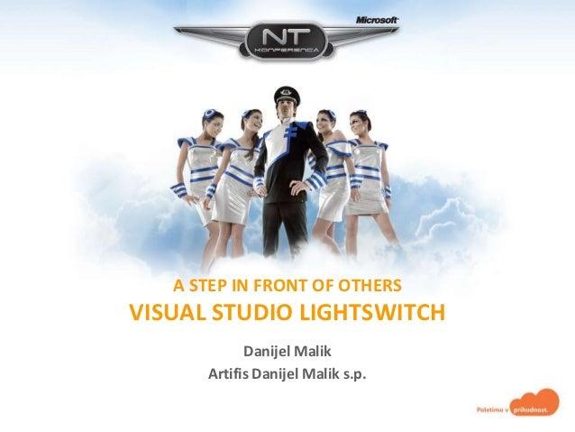 A STEP IN FRONT OF OTHERSVISUAL STUDIO LIGHTSWITCH            Danijel Malik      Artifis Danijel Malik s.p.