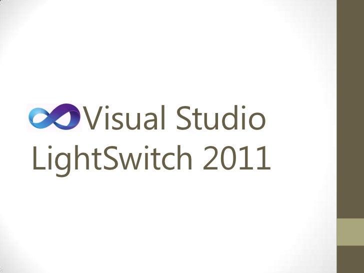 Visual StudioLightSwitch 2011