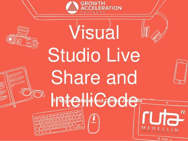 Visual Studio Live Share and IntelliCodeBy Miguel Teheran and Camilo Jaramillo