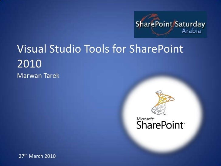 Visual Studio Tools for SharePoint 2010<br />Marwan Tarek<br />27th March 2010<br />
