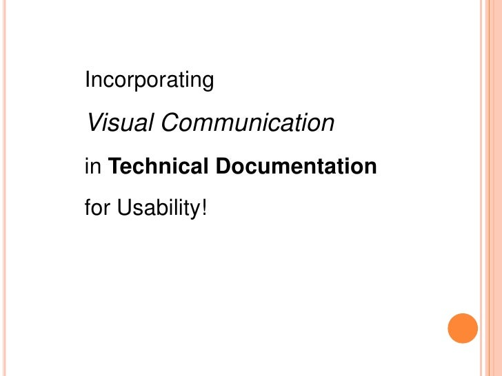 IncorporatingVisual Communicationin Technical Documentationfor Usability!
