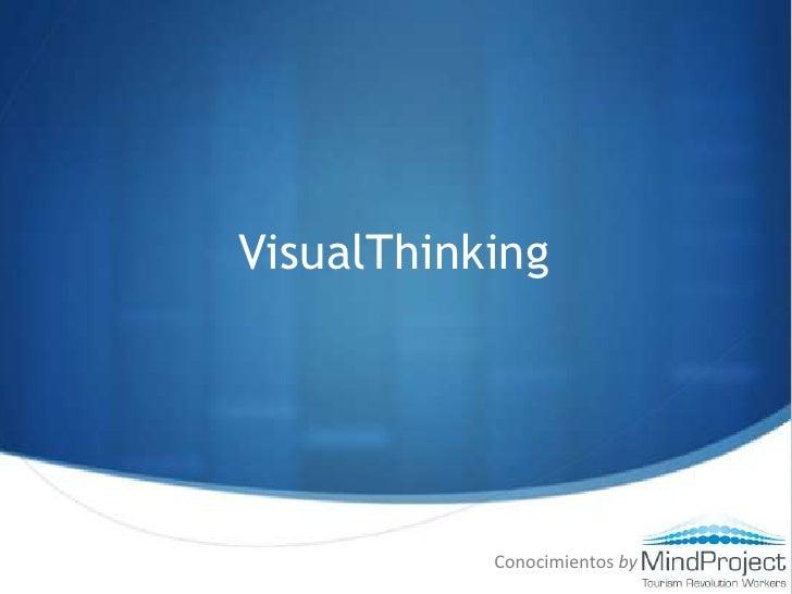 VisualThinking<br />Conocimientos by<br />