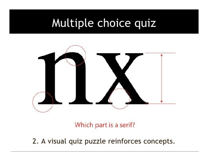 Multiple choice quiz     2. A visual quiz puzzle reinforces concepts.