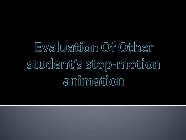 Evaluation Of Other student's stop-motion animation<br />