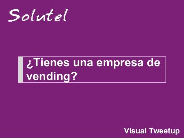 ¿Tienes una empresa de vending?  Visual Tweetup