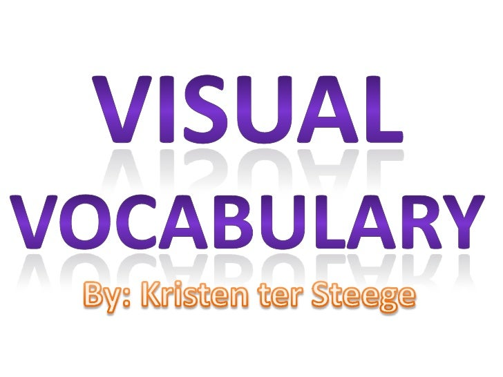 Visualvocabulary<br />By: Kristen terSteege<br />