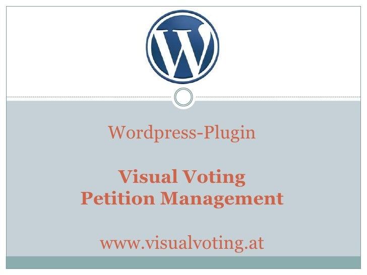 Wordpress-Plugin      Visual Voting Petition Management   www.visualvoting.at