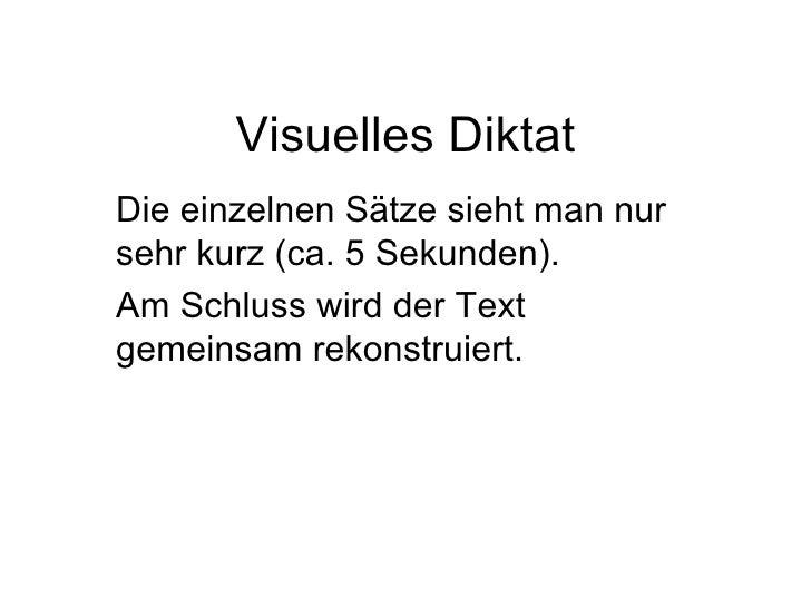Visuelles Diktat Die einzelnen Sätze sieht man nur sehr kurz (ca. 5 Sekunden). Am Schluss wird der Text gemeinsam rekonstr...