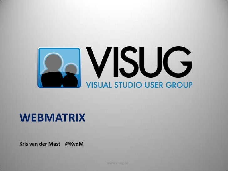 Webmatrix<br />Kris van der Mast@KvdM<br />