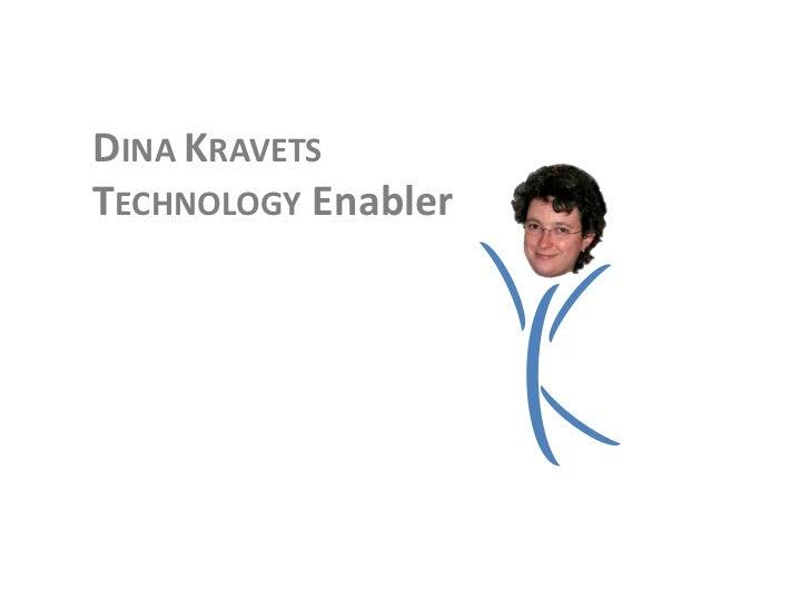DINA KRAVETS<br />TECHNOLOGY Leader<br />