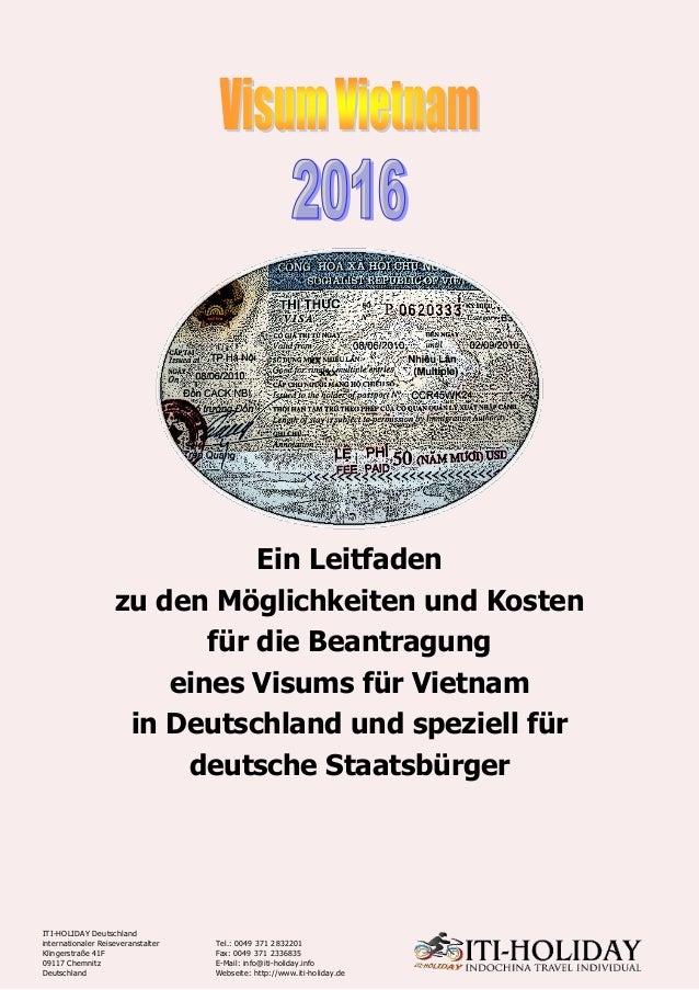 Ein Leitfaden zu den Möglichkeiten und Kosten für die Beantragung eines Visums für Vietnam in Deutschland und speziell für...