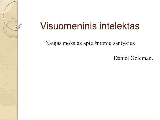 Visuomeninis intelektas Naujas mokslas apie ţmonių santykius Daniel Goleman.