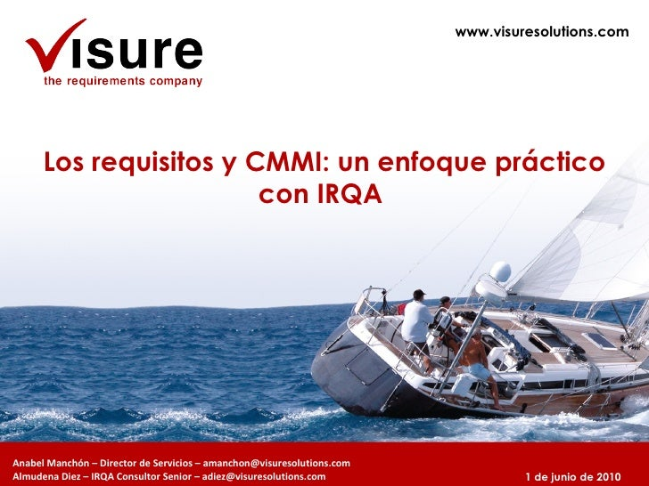 www.visuresolutions.com Los requisitos y CMMI: un enfoque práctico con IRQA  1 de junio de 2010 Anabel Manchón – Director ...