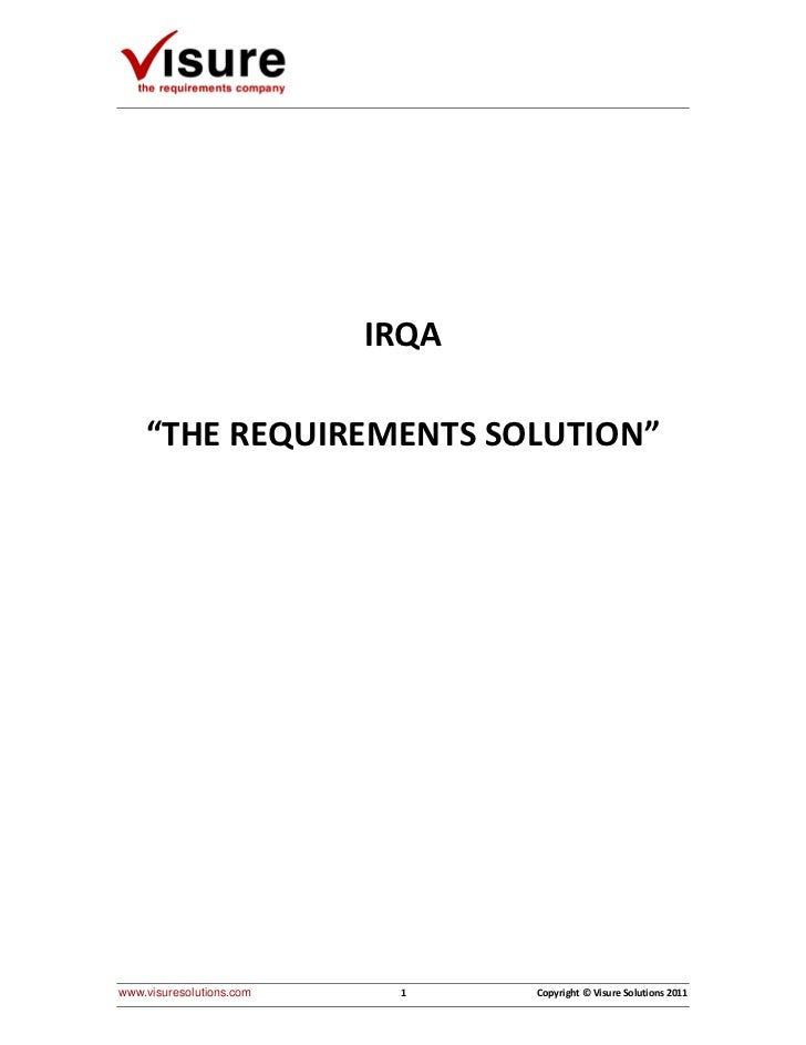 """IRQA    """"THE REQUIREMENTS SOLUTION""""www.visuresolutions.com    1     Copyright © Visure Solutions 2011"""