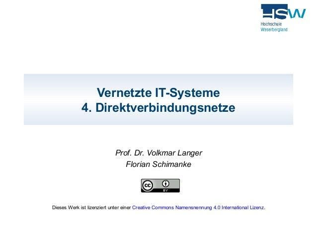 Vernetzte IT-Systeme  4. Direktverbindungsnetze  Prof. Dr. Volkmar Langer  Florian Schimanke  Dieses Werk ist lizenziert u...