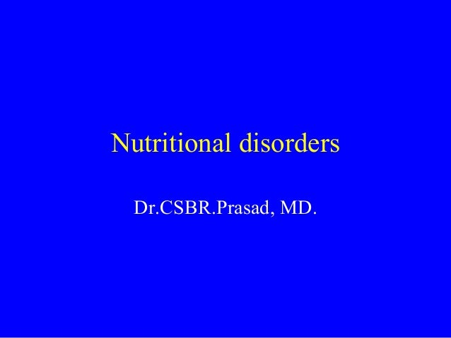 Nutritional disorders Dr.CSBR.Prasad, MD.