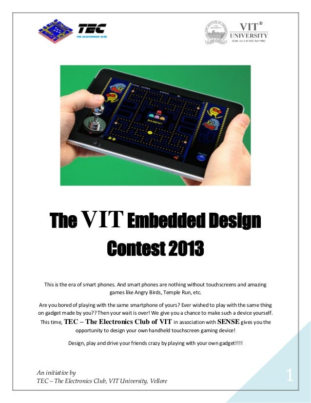 The VIT Embedded Design                              Contest 2013   This is the era of smart phones. And smart phones are ...